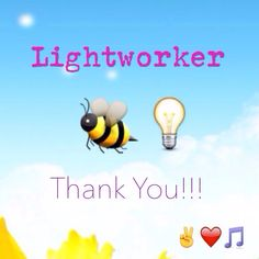 Lightworker be light