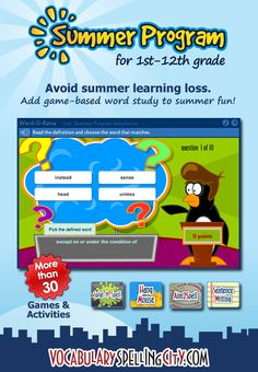Vocabulary, writing and spelling learning activities all summer long - www.spellingcity.com/summer.