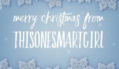 Merry Christmas from thisonesmartgirl