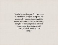 This is so perfect. I've found myself sharing my darkest memories that have never been shared with anyone else without thinking twice. It's a magnificent feeling.