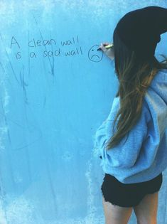 A clean wall is a sad wall