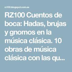 RZ100 Cuentos de boca: Hadas, brujas y gnomos en la música clásica. 10 obras de música clásica con las que fascinar a nuestros alumnos (BUENO)
