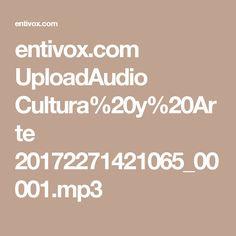 entivox.com UploadAudio Cultura%20y%20Arte 20172271421065_00001.mp3