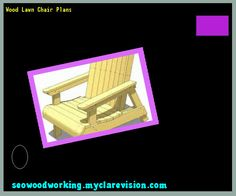 Wood Lawn Chair Plans 220055 - Woodworking Plans and Projects!