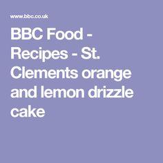 BBC Food - Recipes - St. Clements orange and lemon drizzle cake