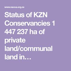 Status of KZN Conservancies 1 447 237 ha of private land/communal land in… See Games, Mountain Bike Trails, Nature Reserve, Places, Lugares