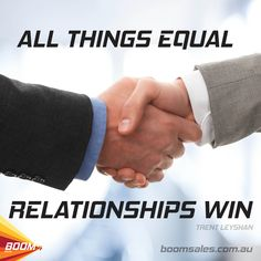 All things equal, relationships win. - Trent Leyshan