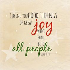 Spread the joy this holiday season! Christ is born and that's the best news for ALL people.
