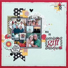 "from Scrapbook & Cards Today blog - Canada's scrapbooking magazine ""All is Gift"" by Joanne Burton"