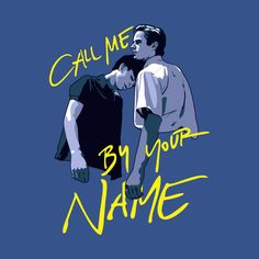 Check out this awesome 'Call+Me+by+Your+Name' design on @TeePublic!
