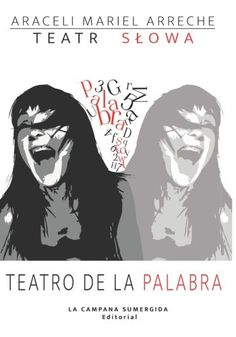 Teatro de la Palabra / Teatr Slowa (Spanish Edition) by Araceli Mariel Arreche http://www.amazon.com/dp/8393311535/ref=cm_sw_r_pi_dp_6jbmvb1ASX5ZY