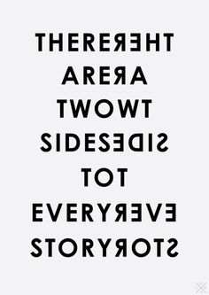 There are two sides to every story. | Unknown Picture Quotes | Quoteswave