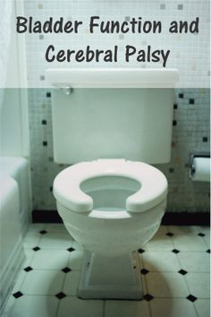 Bladder Function and Cerebral Palsy - Your Therapy Source - www.YourTherapySource.com: