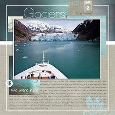 Disney Scrapbook Page Layout - Glaciers on A Disney Alaskan Cruise