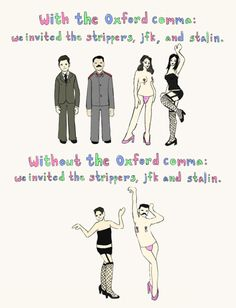 Oxford comma - love this!  Journalism majors unite!