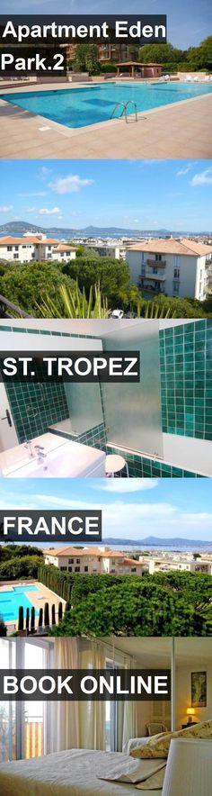 Apartment Eden Park.2 In St. Tropez, France. For More Information,