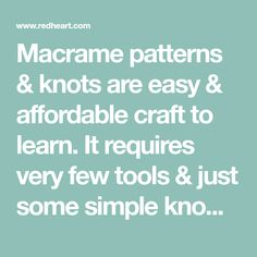 Macrame patterns & knots are easy & affordable craft to learn. It requires very few tools & just some simple knowledge of basic knots. Learn 6 common macrame patterns!