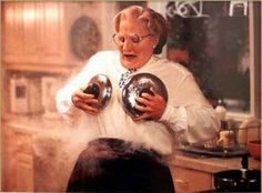 """my first day as a woman & I'm already having hot flashes."" Mrs. Doubtfire (1993)"