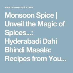 Monsoon Spice | Unveil the Magic of Spices...: Hyderabadi Dahi Bhindi Masala: Recipes from Your Kitchen to Mine