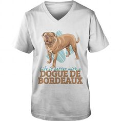 Life is better with a Dogue de Bordeaux For French Mastiff Owners  V-Necks T-Shirts, Hoodies ==►► Click Shopping NOW!