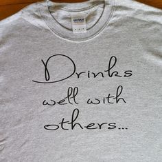 Drinks Well With Others T-Shirt by StickItOnMe on Etsy