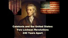 Catalonia and the United States: Two Lockean Revolutions 240 Years Apart - Oriol Vidal-Aparicio