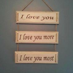 I Love You...I Love You More...I Love You Most Sign on Etsy, $30.00