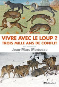 Vivre avec le loup ? 3000 ans de conflit de Jean-Marc Moriceau http://www.amazon.fr/dp/B00HLXBA1W/ref=cm_sw_r_pi_dp_n1mhwb18WQNZC