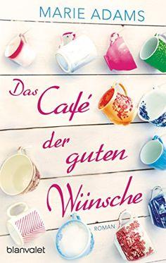 Das Café der guten Wünsche: Roman von Marie Adams https://smile.amazon.de/dp/B0196U723M/ref=cm_sw_r_pi_dp_x_mcrtybEN5BVPC