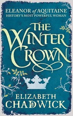 Carole's Chatter: The Winter Crown by Elizabeth Chadwick Margaret George, George Henry, Elizabeth Chadwick, Alison Weir, Marriage Games, Eleanor Of Aquitaine, Elizabeth Of York, King Henry Viii, Wars Of The Roses