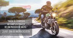 """""""Nada se compara ao simples prazer de um passeio de moto""""."""