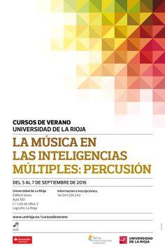 5 de septiembre de 2016 Logroño Curso de Verano (septiembre) Curso: 'La música en las Inteligencias Múltiples: percusión'  Os invitamos a un curso de formación basado en la percusión como herramienta didáctica en el aula, a un experimento que demostrará que TODO SER HUMANO ES VÁLIDO PARA HACER MÚSICA; TODO SER HUMANO SUENA PORQUE TODOS TENEMOS UNA INTELIGENCIA MUSICAL.