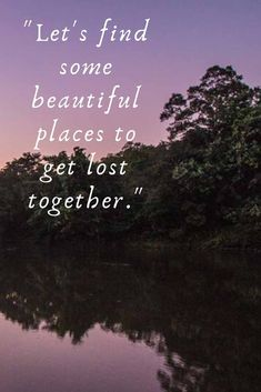 41 Couples Travel Quotes to Inspire Love and Adventure Romantic travel quote: Let's find some beautiful places to get lost together. Plus 40 more inspiring couples travel quotes on love, adventure, relationships, and wanderlust. Couples Quotes For Him, Live Quotes For Him, Change Quotes, New Adventure Quotes, Best Travel Quotes, Quotes About Travel, Adventure Captions, Adventure Awaits, Adventure Travel
