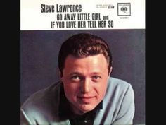 """Go Away, Little Girl"" Steve Lawrence - YouTube"