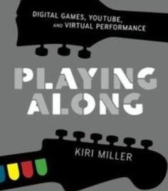 Playing Along: Digital Games Youtube And Virtual Performance PDF