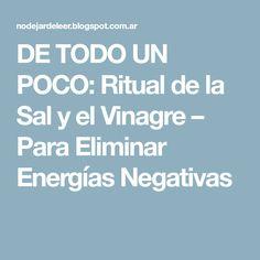 DE TODO UN POCO: Ritual de la Sal y el Vinagre – Para Eliminar Energías Negativas