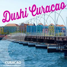 Curacao - The Meaning of Dushi from Calculated Traveller Magazine http://www.calculatedtraveller.com/blog/curacao-the-meaning-of-dushi/#_a5y_p=1467255