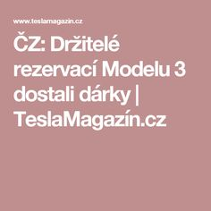 ČZ: Držitelé rezervací Modelu 3 dostali dárky | TeslaMagazín.cz
