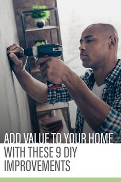 Looking for ways to maximize your home's sales price or appreciation potential? Here are 9 simple DIY upgrades that add function, beauty, and real value to your home.