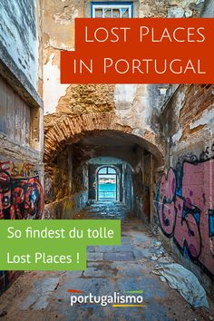 In Portugal tolle Lost Places finden – portugalismo