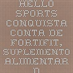 Hello Sports conquista conta de FortiFit, suplemento alimentar da Danone