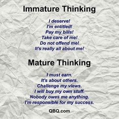 """So sad right now that these kids today are """"Immature Thinking"""". Whatever happened to """"Mature Thinking""""? Wisdom Quotes, True Quotes, Great Quotes, Quotes To Live By, Motivational Quotes, Inspirational Quotes, Awesome Quotes, Aa Quotes, Simple Quotes"""