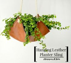 such a great way of using leftover fabric and it gives you another way of bringing plants into your space (helloooo, nobody can have too many pothos!) diy earthy diy leather planter sling