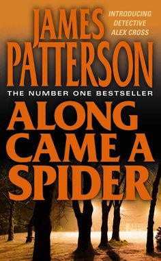 "Along Came a Spider | 30 ""Guilty Pleasure"" Books That Are In Fact Awesome"