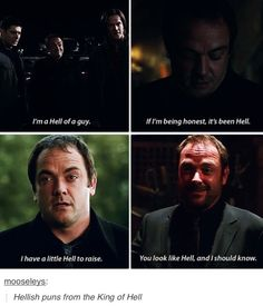 #hellish puns from the King of Hell #Supernatural - I think Crowley is my favorite Demon out of them all.