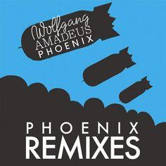 Wolfgang Amadeus Phoenix Remixes by Phoenix : Napster