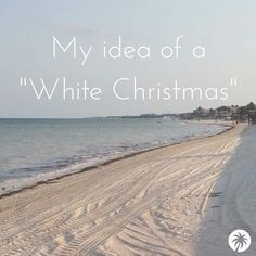 """What type of """"white Christmas"""" will you be having? The real kind or the beach RVing kind?"""