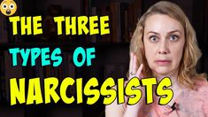 The 3 Types of Narcissists