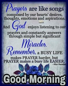 Prayers are like songs. Tuesday Quotes Good Morning, Cute Good Morning Quotes, Happy Morning Quotes, Morning Prayer Quotes, Good Morning Prayer, Good Morning Inspirational Quotes, Inspirational Prayers, Morning Greetings Quotes, Morning Blessings