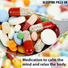 Medication to calm the mind and relax the body.